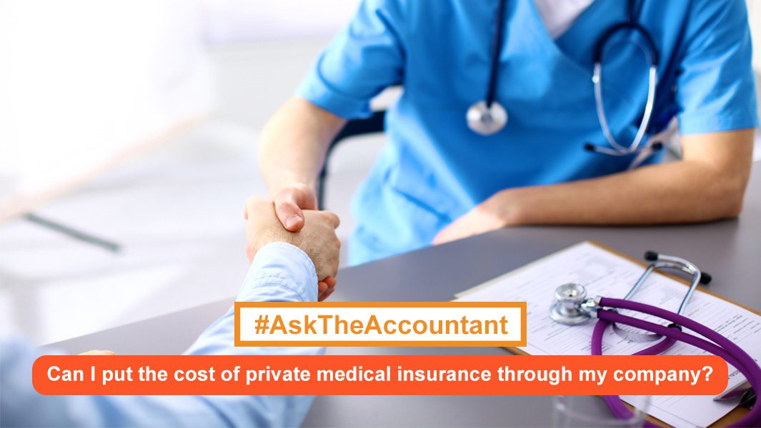 Can I put the cost of private medical insurance through my company? #AskTheAccountant