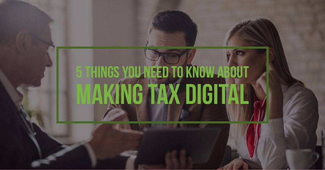 5 things you need to know about Making Tax Digital