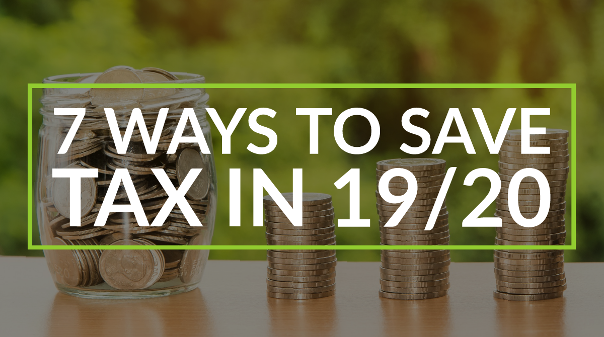 7 Ways To Save Tax In 2019/20