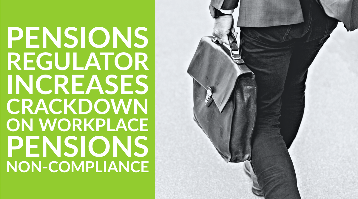Pensions Regulator increases crackdown on workplace pensions non-compliance