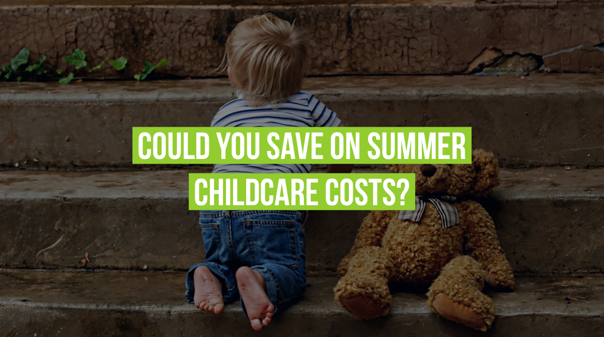 Could you save on summer childcare costs?