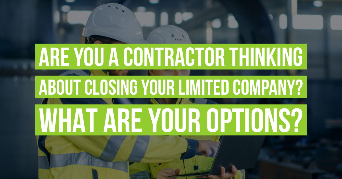 Are you a contractor thinking about closing your Limited Company? What are your options?