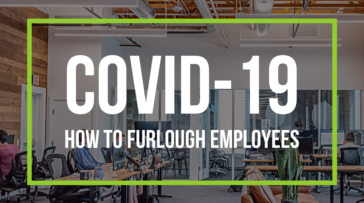 COVID-19: How to Furlough Employees