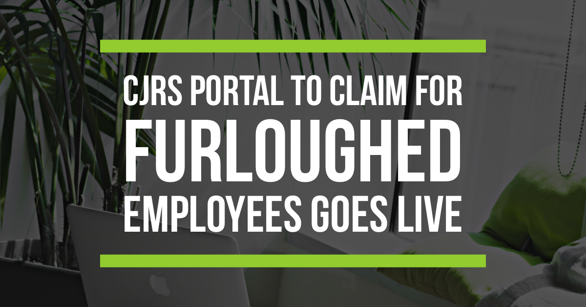 CJRS Portal to Claim for Furloughed Employees Goes Live