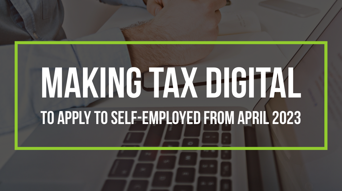 Making Tax Digital to apply to self-employed from April 2023