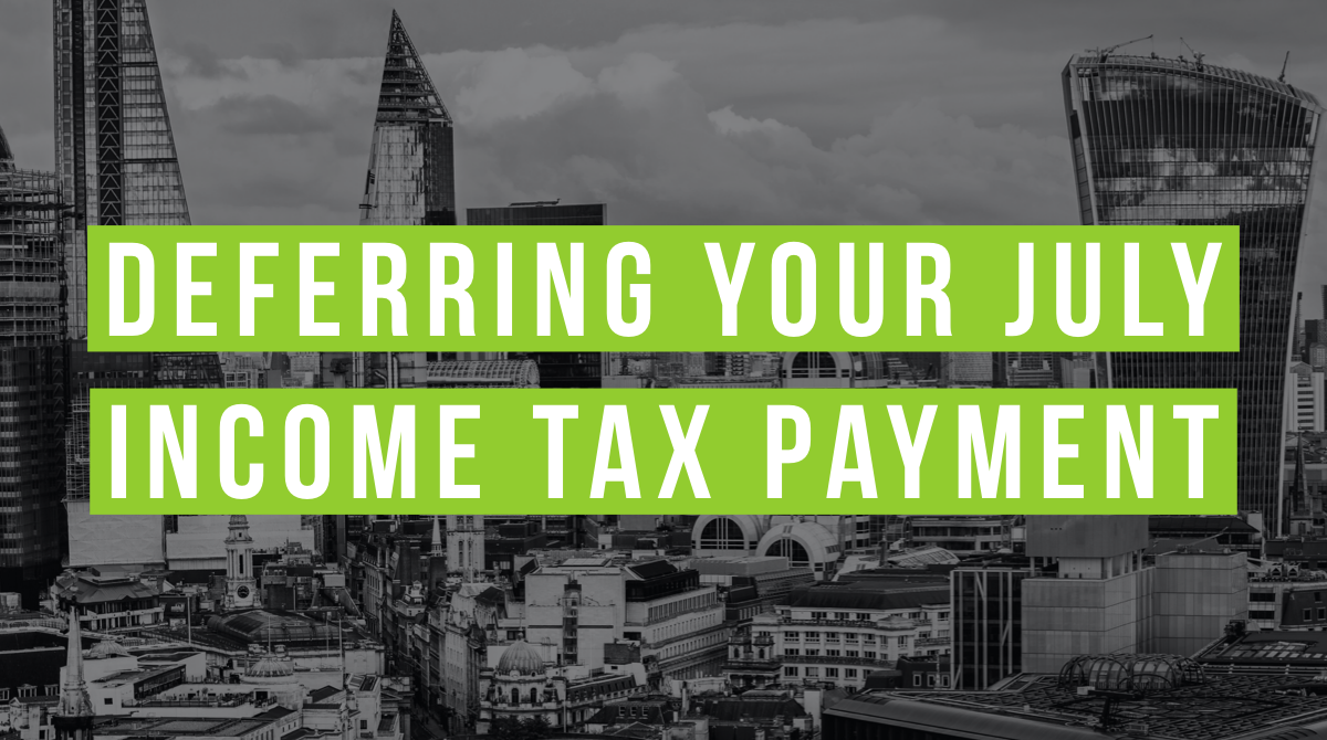 Deferring your July Income Tax payment