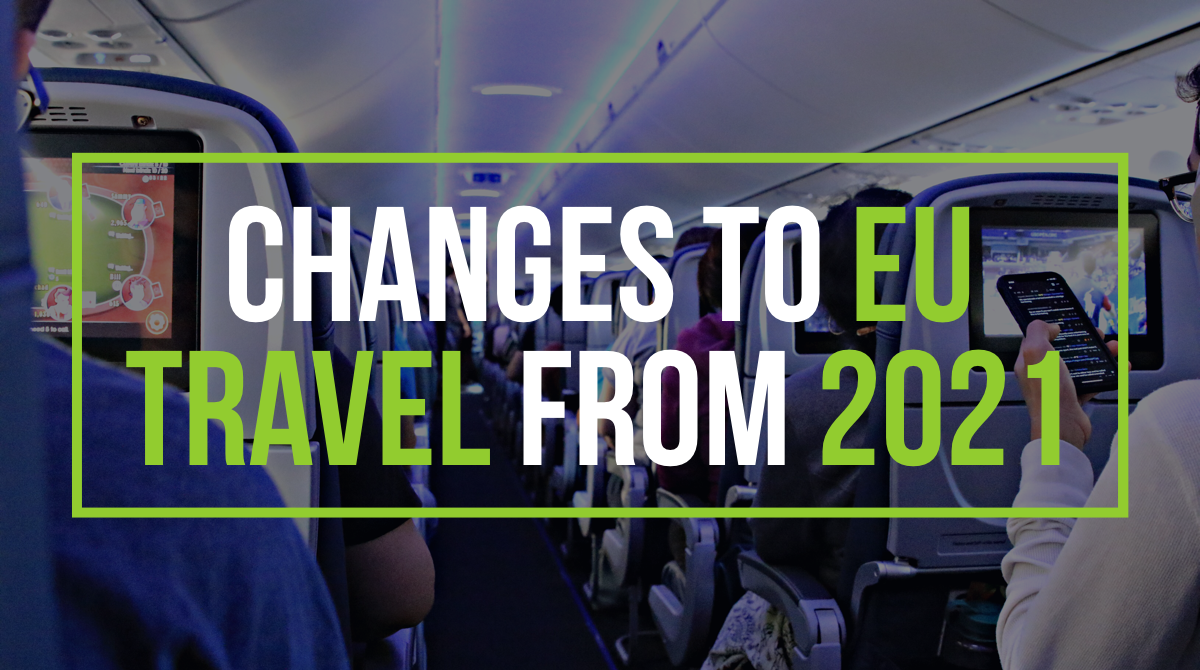 Changes to EU travel from 2021